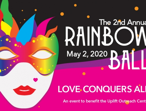 We are hosting the 2nd Annual Rainbow Ball to benefit Spartanburg's Uplift Outreach Center